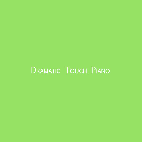 Dramatic Touch Piano
