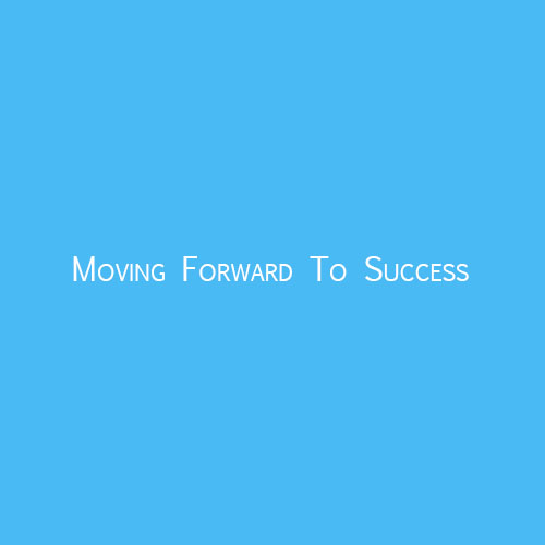 Moving Forward To Success