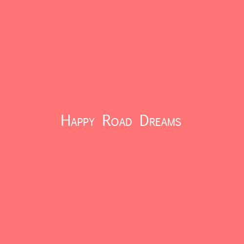 Happy Road Dreams