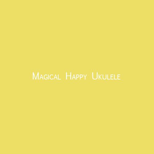 Magical Happy Ukulele